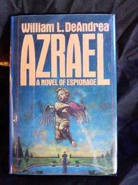 Azrael: A Novel Of Espionage by William L. Deandrea - First Edition - 1987-07-01 - from Mutiny Information Cafe (SKU: 126418)