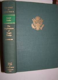 THE EMPLOYMENT OF NEGRO TROOPS - SPECIAL STUDIES by  Ulysses ; [Gerhard Alden Gesell's copy] Lee - Hardcover - 1970 - from Antiquarian Book Shop (SKU: 38316)