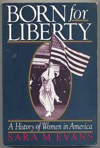 born liberty history women america sara m evans 1 Remembering the ladies sara m evans born for liberty, a history of women in america sources 1 evans, sara m born for liberty.