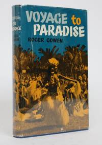 Voyage to Paradise By Roger Gowen, as Told By Bernard McElwaine by  Roger Gowen - Hardcover - First Ediition - 1963 - from Minotavros Books and Biblio.com