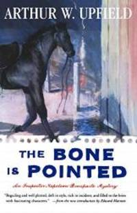 The BONE IS POINTED by Arthur W. Upfield - Paperback - 1998-03-03 - from Books Express and Biblio.com