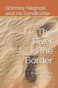 The River is the Border: From Eritrea to Freedom