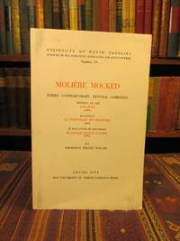 Moliere Mocked: Three Contemporary Hostile Comedies [SIGNED] - UNC Studies in the Romance Languages and Literatures - Number 129