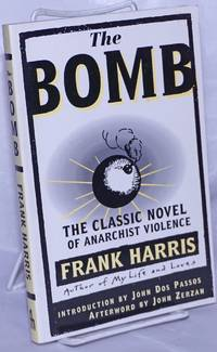 image of The bomb, a novel.  Introduction by John Dos Passos, afterword by John Zerzan