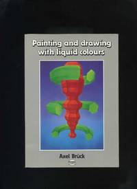 Painting and Drawing with Liquid Colours