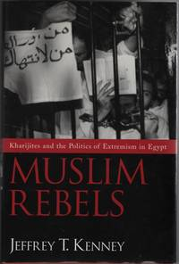 Muslim Rebels: Kharijites and the Politics of Extremism in Egypt