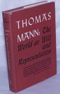 image of Thomas Mann: The World as Will and Representation