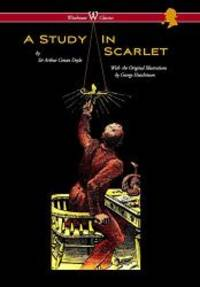 image of Study in Scarlet (Wisehouse Classics Edition - With Original Illustrations by George Hutchinson)