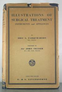 Illustrations of Surgical Treatment: Instruments and Appliances