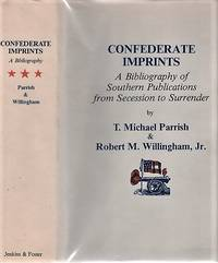 CONFEDERATE IMPRINTS:  A Bibliography of Southern Publications from Secession to Surrender.  (Expanding and Revising the Earlier Works of Marjorie Crandall & Richard Harwell.)