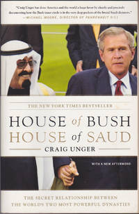 House of Bush, House of Saud: The Secret Relationship Between the World's Two Most Powerful...