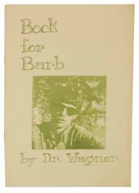 A Book for Barb: Collected Love Poems of D.r. Wagner