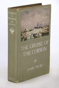 The Cruise of the Corwin, Journal of the Arctic Expedition of 1881 in Search of De Long and the Jeannette