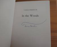 IN THE WOODS by  Tana French - Paperback - Signed First Edition - 2007 - from Kelleher Rare Books and Biblio.com