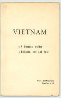 Vietnam A Historical Outline: From Vietnamese Studies No.12