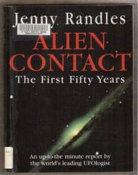 ALIEN CONTACT  The First Fifty Years