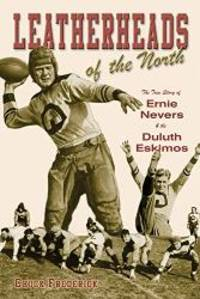 image of Leatherheads of the North: The True Story of Ernie Nevers and the Duluth Eskimos