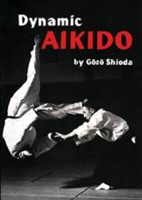 image of Dynamic Aikido (Bushido--The Way of the Warrior)