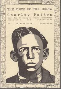The Voice of the Delta. Charley Patton and the Mississippi Blues  Tradition: Influences and...