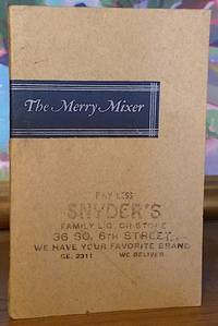 The Merry Mixer or Cocktails and Their Ilk. A Booklet on Mixtures and Mulches, Fizzes and Whizzes