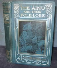 The Ainu And Their Folk-Lore