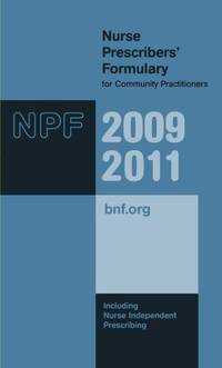 Nurse Prescribers' Formulary 2009 - 2011