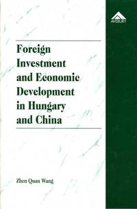 Foreign Investment and Economic Development in Hungary and China