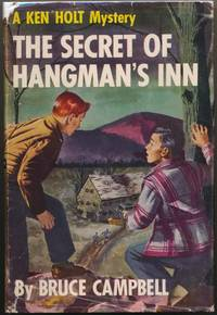 The Mystery of the Hangman's Inn by  Bruce CAMPBELL - First Edition - 1951 - from Main Street Fine Books & Manuscripts, ABAA and Biblio.co.uk
