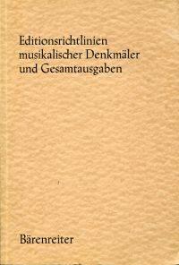 Editionsrichtlinien musikalischer Denkmäler und Gesamtausgaben.