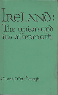 Ireland - The Union and Its Aftermath   PUBLISHER'S PRESENTATION COPY