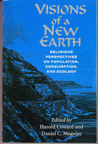 Visions of a New Earth: Religious Perspectives on Population, Consumption, and Ecology
