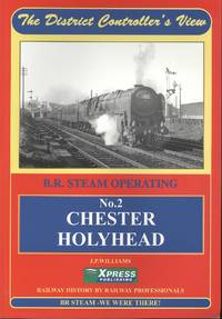 Chester to Holyhead: No 2 (The District Controller's View)