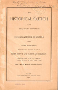 An Historical Sketch of the Essex South Association of Congregational Ministers and the Salem Association