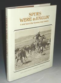 image of Spurs Were a-Jinglin'; a Brief Look at the Wyoming Range County, Signed By Don Hedpeth