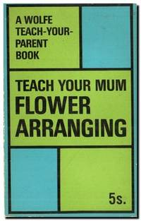 Teach Your Mum Flower Arranging