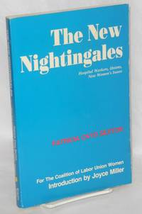 image of The new Nightingales; hospital workers, union, new women's issues.  For the Coalition of Labor Union Women, introduction by Joyce Miller