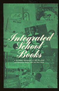 Integrated School Books, A Descriptive Bibliography of 399 Pre-School and Elementary School Texts and Story Books by NAACP Education Department - Paperback - First edition - 1967 - from Common Crow Books (SKU: z014060)