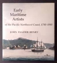 Early Maritime Artists of the Pacific Northwest Coast, 1741-1841