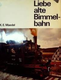 LIEBE ALTE BIMMELBAHN by Maedel K.E - Hardcover - 1967 - from Atlanta Vintage Books (SKU: 27838)
