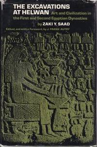 Excavations at Helwan: Art and Civilization in the First and Second Egyptian Dyn by  Zarki Y Saad - First Edition - from Never Too Many Books and Biblio.com