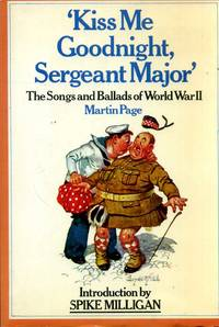 Kiss Me Goodnight, Sergeant-Major: The Songs and Ballads of World War II