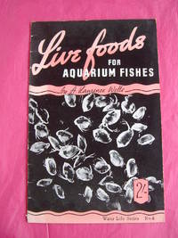 Live Foods for Aquarium Fishes (Water Life Series No. 4)