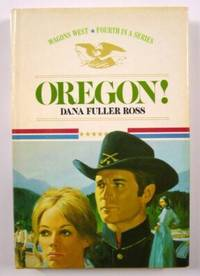 Oregon! Wagons West, Fourth in a Series