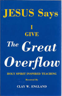 Jesus Says I Give the Great Overflow