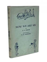 Now We Are Six by  A. A. (Alan Alexander) Milne - First Edition. - 1927 - from B & B Rare Books, Ltd., ABAA (SKU: AAM069)