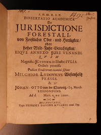Dissertatio academica De jurisdictione forestali, von Forstlicher Ober-und Herrligkeit, oder...