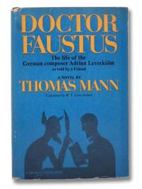 Doctor Faustus: The Life of the German Composer Adrian Leverkuhn as Told By a Friend (The Modern Library of the World's Best Books ML 365)
