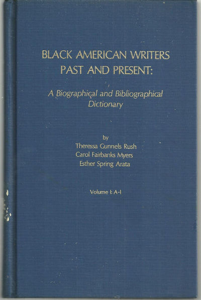 BLACK AMERICAN WRITERS A Biographical and Bibliographical Dictionary Volume 1 A-I, Rush, Theressa Gubbels
