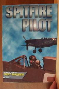 SPITFIRE PILOT by  Perry Bauchman - Paperback - Signed First Edition - 1996 - from Riverwood's Books (SKU: 8034)