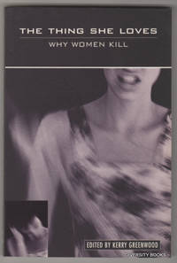 THE THING SHE LOVES : Why Women Kill (Signed Copy)
